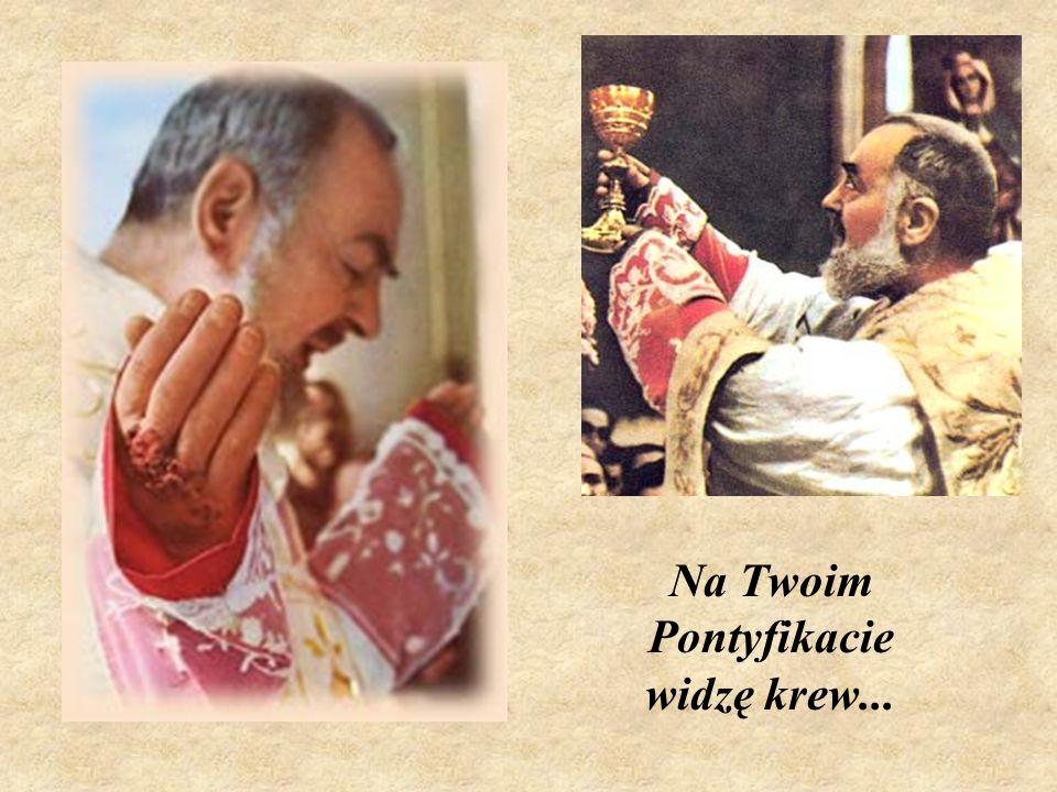 Na Twoim Pontyfikacie widzę krew...