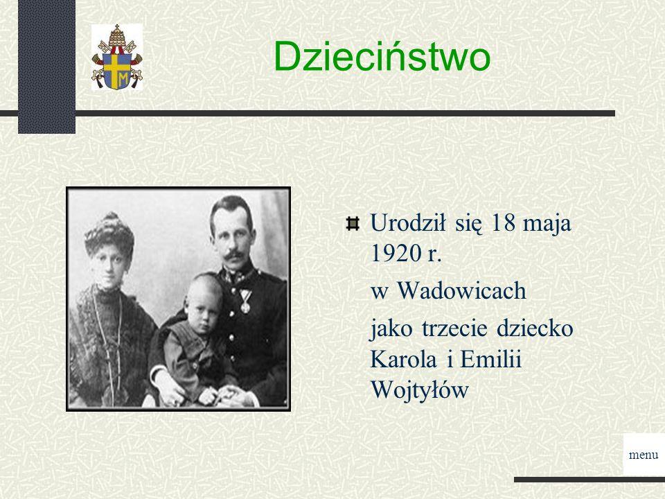 Dzieciństwo Urodził się 18 maja 1920 r.