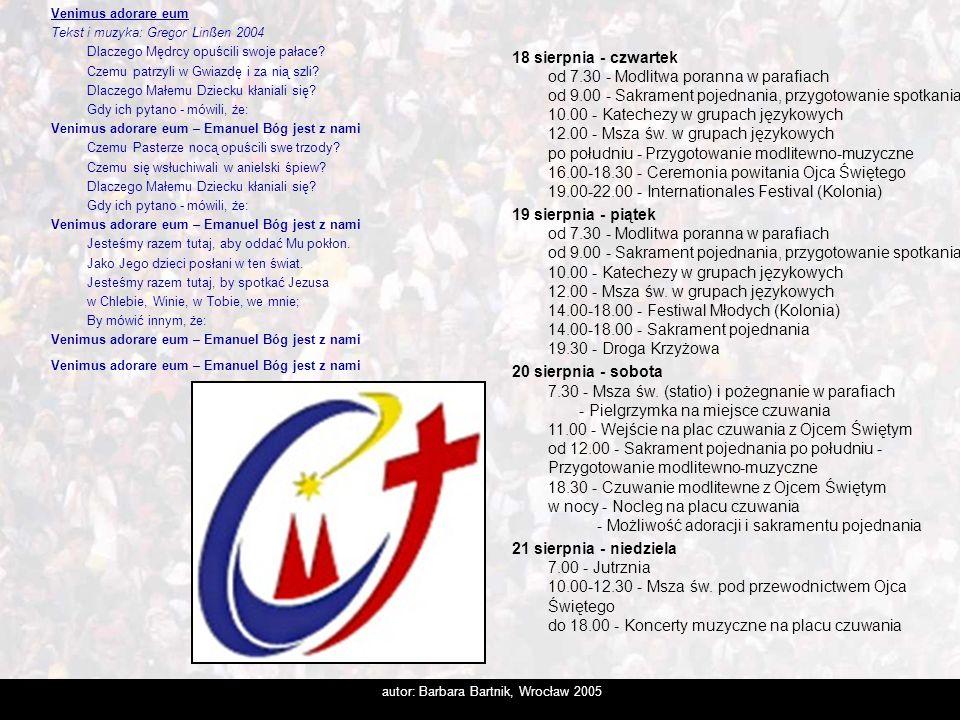 autor: Barbara Bartnik, Wrocław 2005 18 sierpnia - czwartek od 7.30 - Modlitwa poranna w parafiach od 9.00 - Sakrament pojednania, przygotowanie spotk