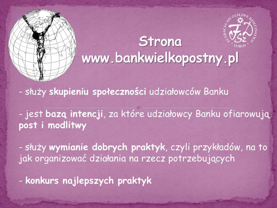 - służy skupieniu społeczności udziałowców Banku - jest bazą intencji, za które udziałowcy Banku ofiarowują post i modlitwy - służy wymianie dobrych praktyk, czyli przykładów, na to jak organizować działania na rzecz potrzebujących - konkurs najlepszych praktyk