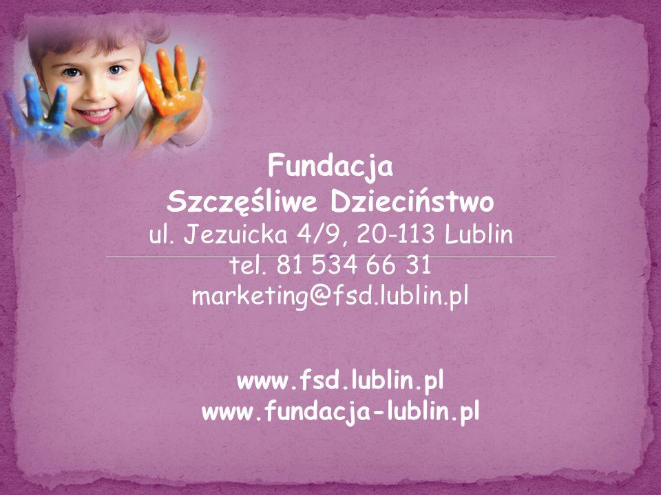 Fundacja Szczęśliwe Dzieciństwo ul. Jezuicka 4/9, 20-113 Lublin tel.