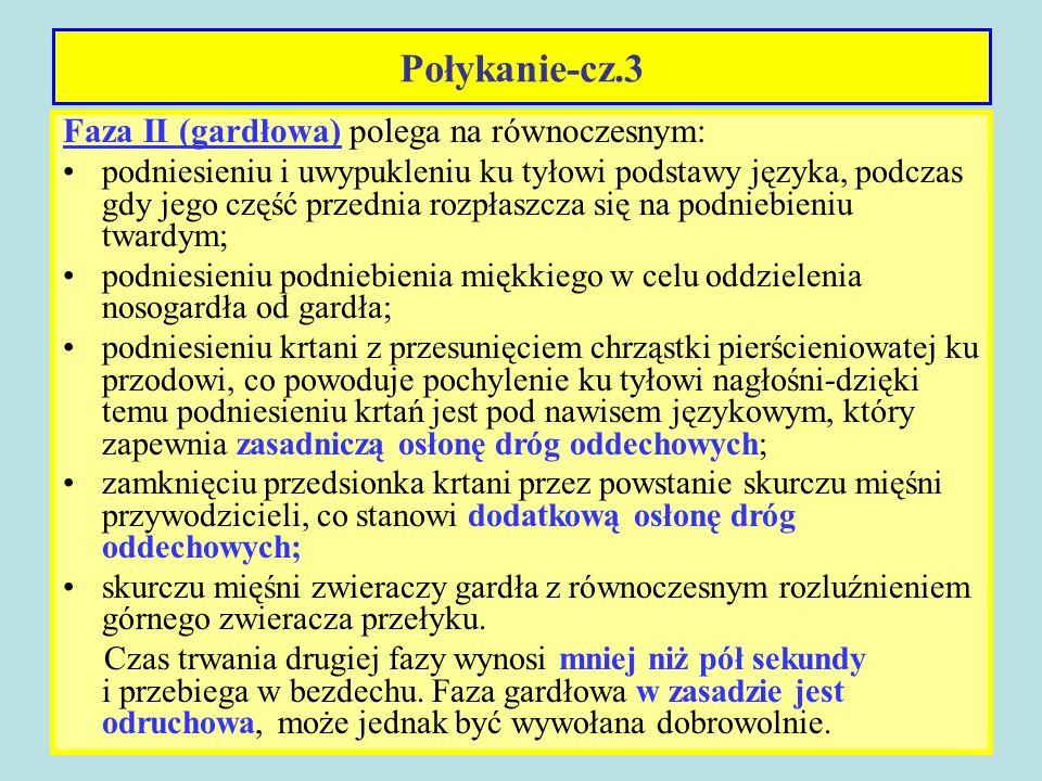 Połykanie-cz.3 Faza II (gardłowa) polega na równoczesnym: podniesieniu i uwypukleniu ku tyłowi podstawy języka, podczas gdy jego część przednia rozpła