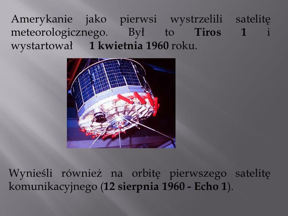 Amerykanie jako pierwsi wystrzelili satelitę meteorologicznego. Był to Tiros 1 i wystartował 1 kwietnia 1960 roku. Wynieśli również na orbitę pierwsze
