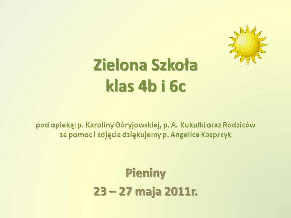 Zielona Szkoła klas 4b i 6c Zielona Szkoła klas 4b i 6c pod opieką: p.