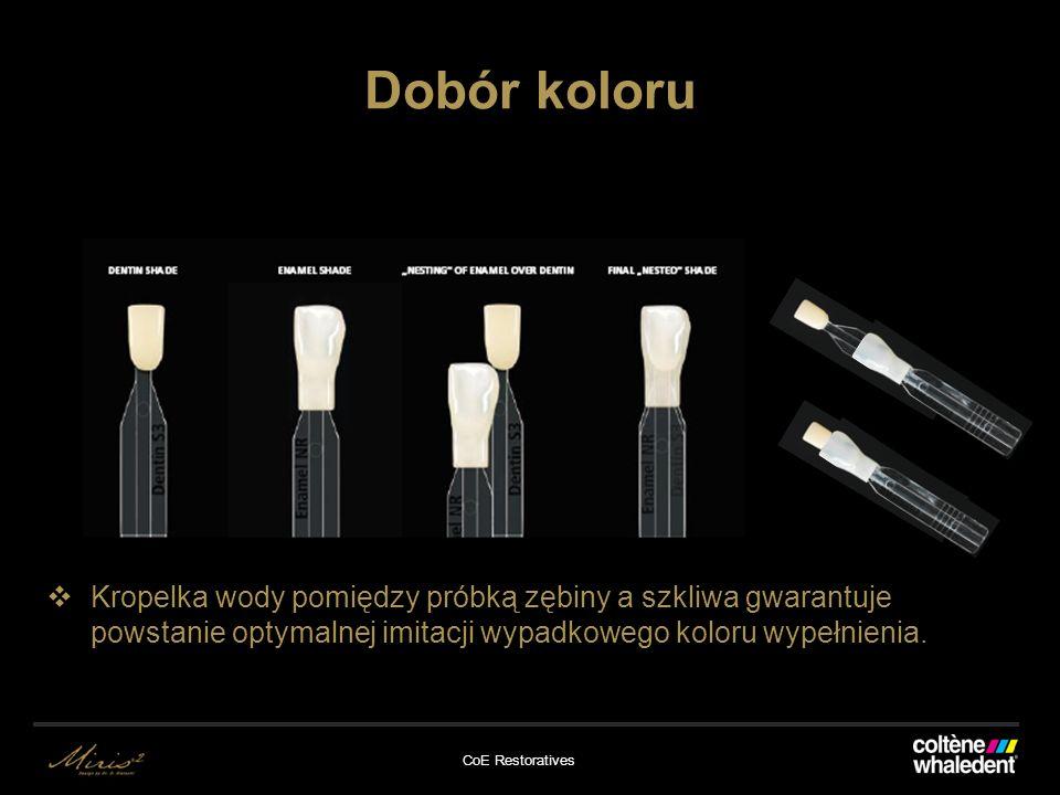 CoE Restoratives Dobór koloru Kropelka wody pomiędzy próbką zębiny a szkliwa gwarantuje powstanie optymalnej imitacji wypadkowego koloru wypełnienia.