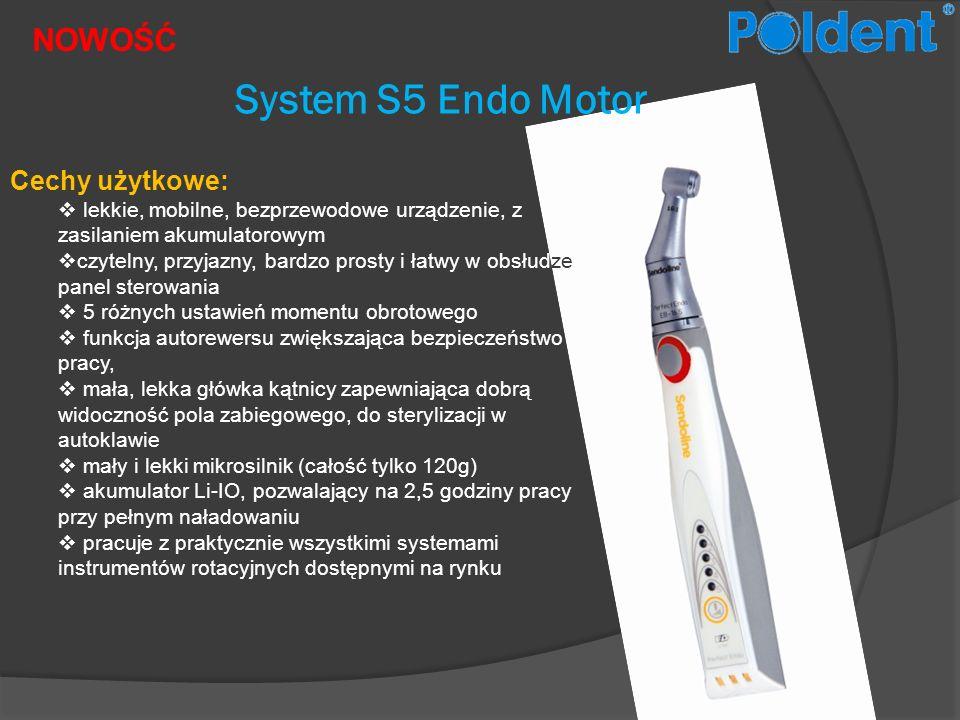 NOWOŚĆ System S5 Endo Motor Cechy użytkowe: lekkie, mobilne, bezprzewodowe urządzenie, z zasilaniem akumulatorowym czytelny, przyjazny, bardzo prosty