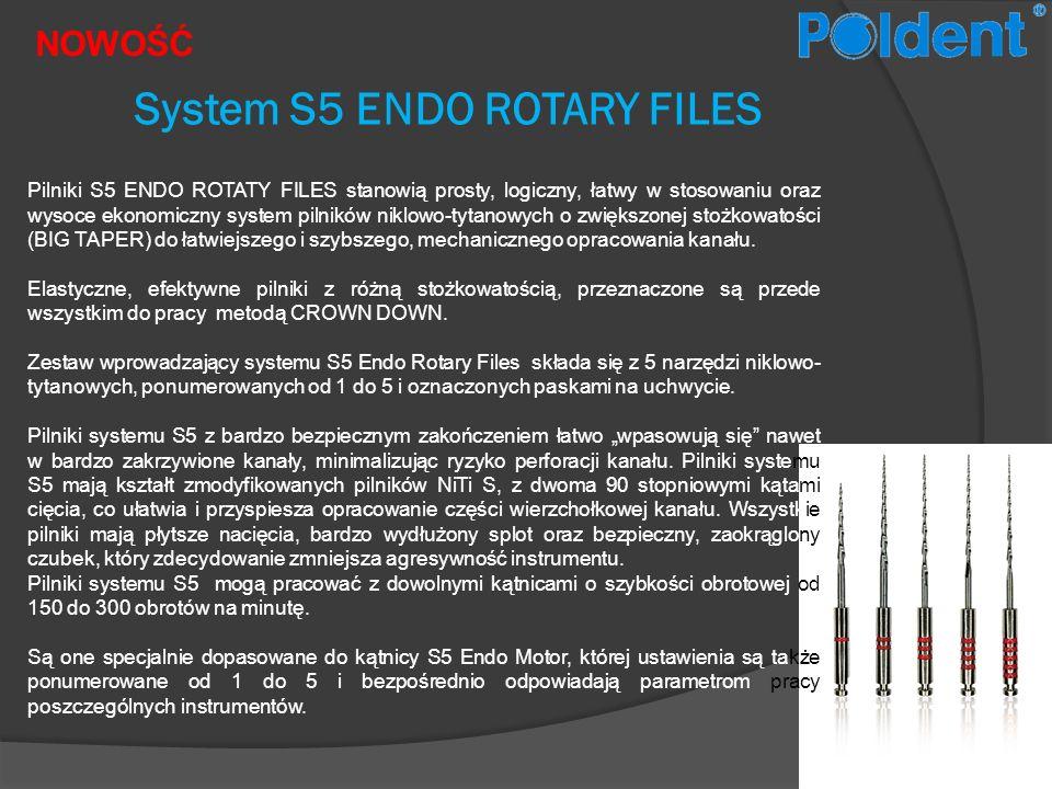 NOWOŚĆ System S5 ENDO ROTARY FILES Pilniki S5 ENDO ROTATY FILES stanowią prosty, logiczny, łatwy w stosowaniu oraz wysoce ekonomiczny system pilników