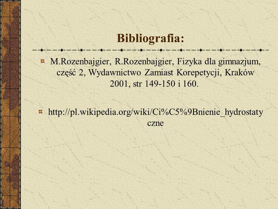 Bibliografia: M.Rozenbajgier, R.Rozenbajgier, Fizyka dla gimnazjum, część 2, Wydawnictwo Zamiast Korepetycji, Kraków 2001, str 149-150 i 160. http://p