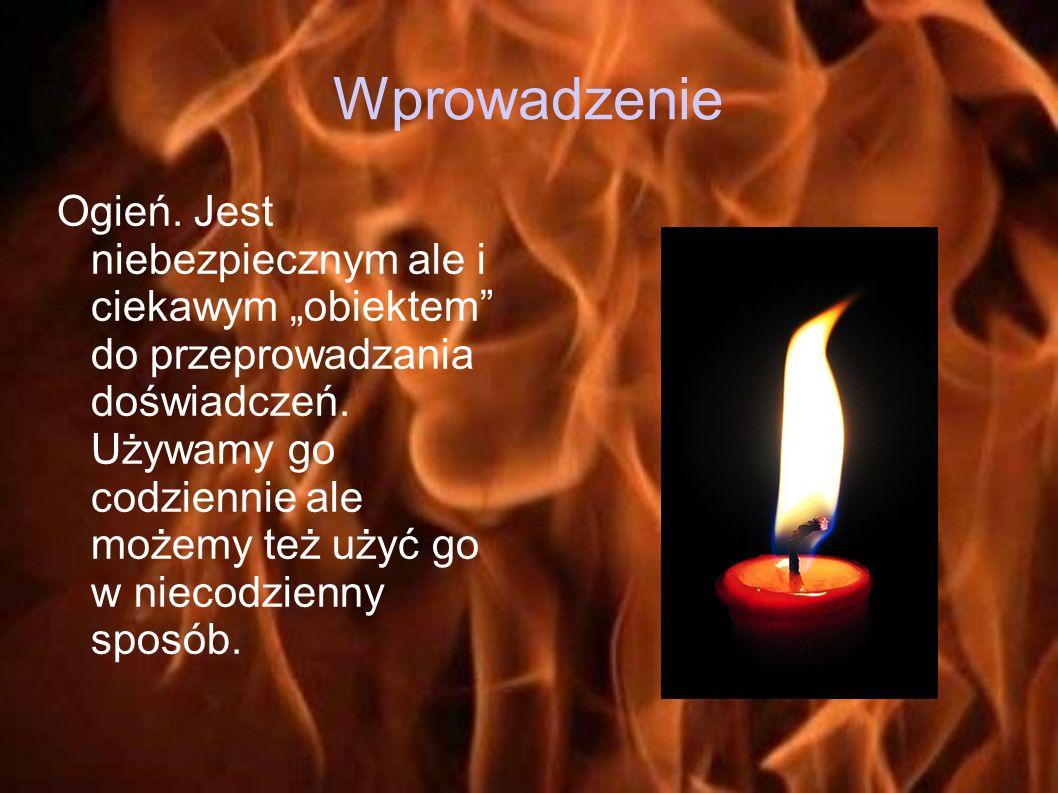 Potrzebne materiały : 3 świeczki lub podgrzewacze, Zapałki, Chusteczka, Moneta, Kartka papieru.
