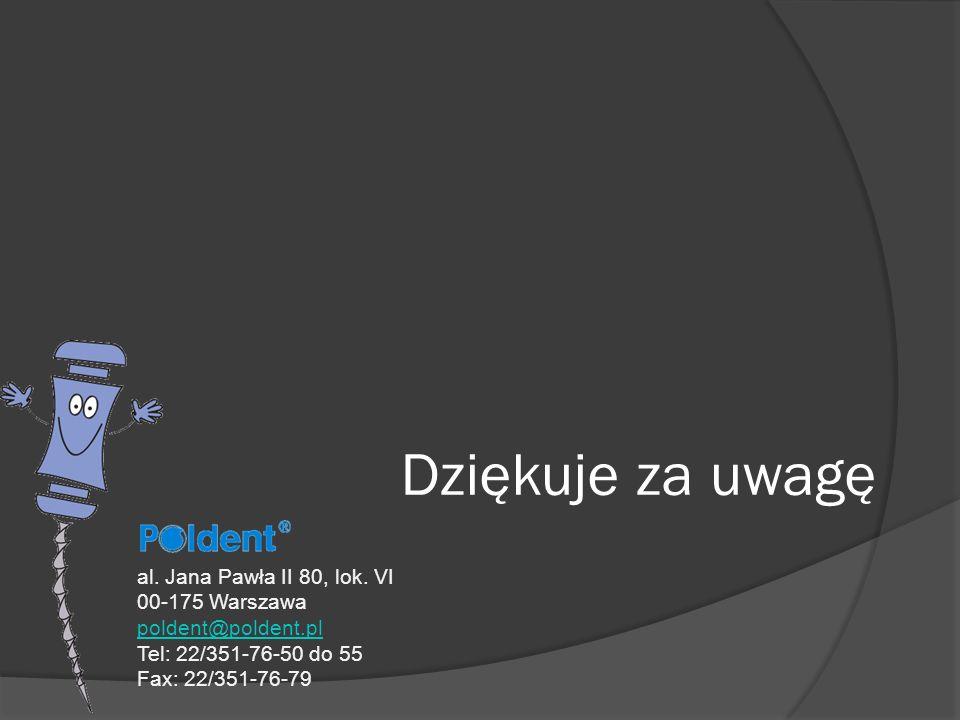 Dziękuje za uwagę al. Jana Pawła II 80, lok. VI 00-175 Warszawa poldent@poldent.pl Tel: 22/351-76-50 do 55 Fax: 22/351-76-79