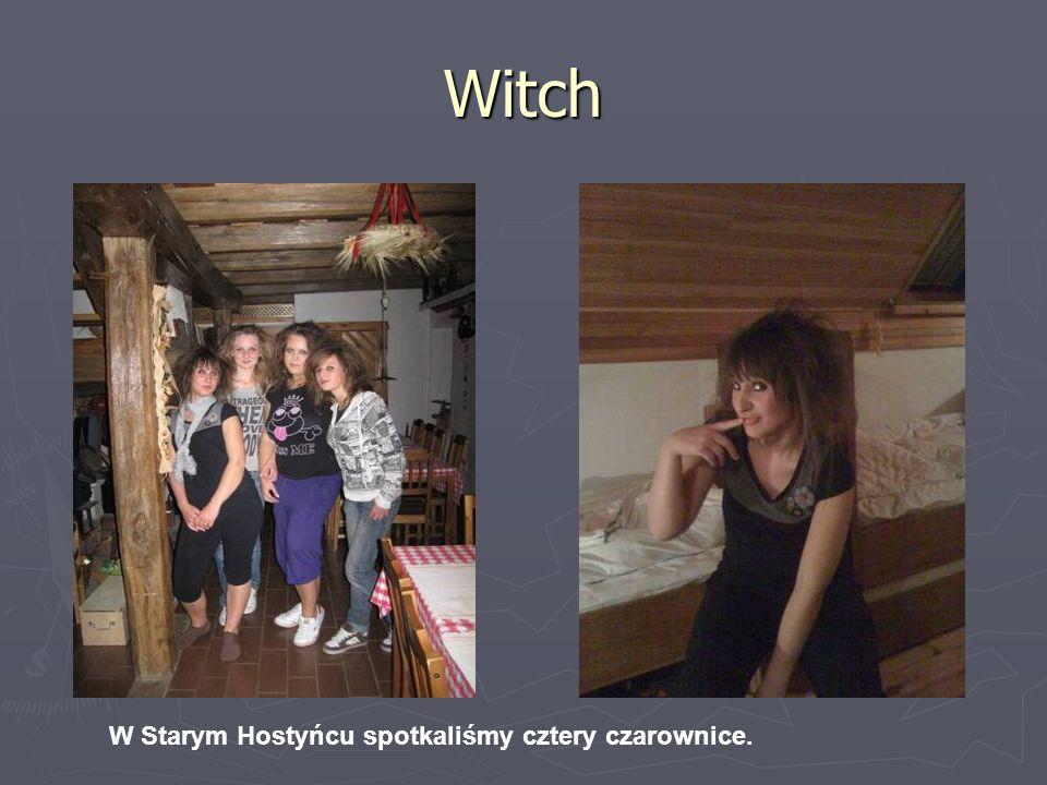 Witch W Starym Hostyńcu spotkaliśmy cztery czarownice.