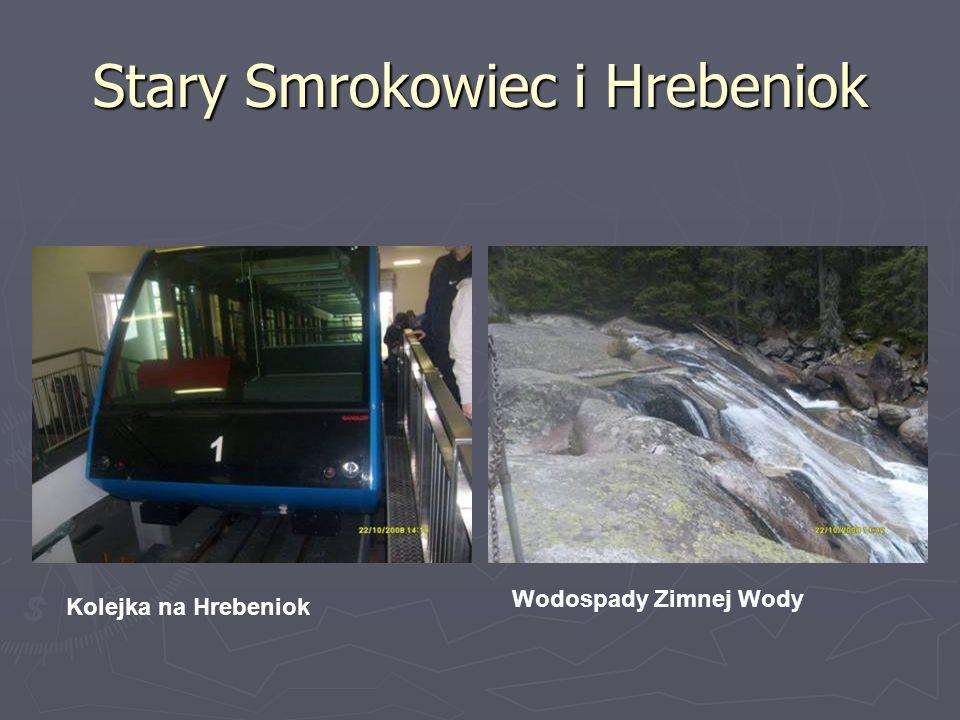 Stary Smrokowiec i Hrebeniok Wodospady Zimnej Wody Kolejka na Hrebeniok