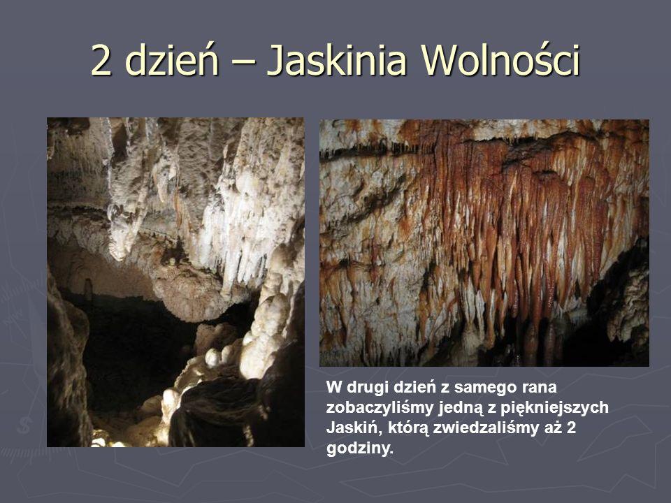 2 dzień – Jaskinia Wolności W drugi dzień z samego rana zobaczyliśmy jedną z piękniejszych Jaskiń, którą zwiedzaliśmy aż 2 godziny.