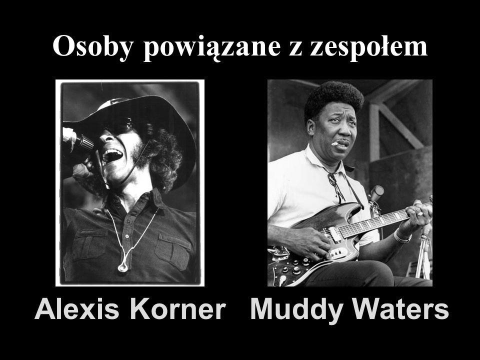 Osoby powiązane z zespołem Alexis KornerMuddy Waters