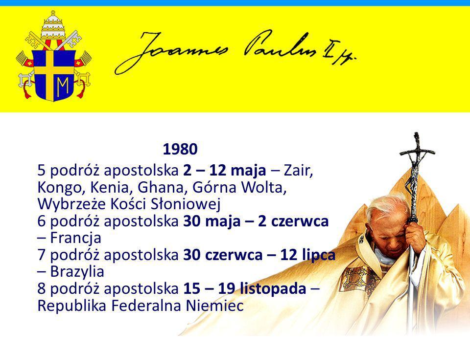 78 podróż apostolska (VI pielgrzymka do Polski) 31 maja – 10 czerwca – Polska 79 podróż apostolska 21- 24 sierpnia – Francja 80 podróż apostolska 2 – 6 października – Brazylia