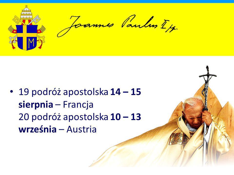 1989 41 podróż apostolska 28 kwietnia – 6 maja – Madagaskar, Réunion, Zambia, Malawi 42 podróż apostolska 1 – 10 czerwca – Norwegia, Islandia, Finlandia, Dania, Szwecja