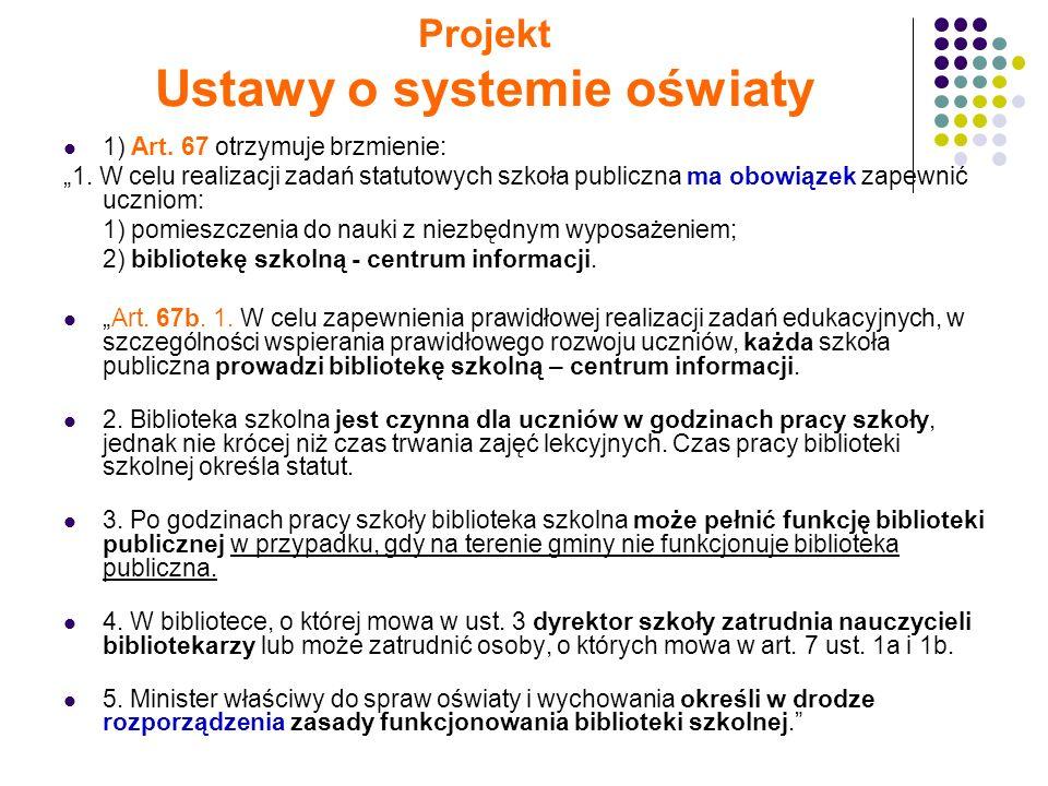 Projekt Ustawy o systemie oświaty 1) Art. 67 otrzymuje brzmienie: 1.