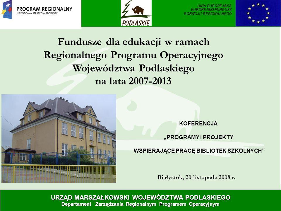 Fundusze dla edukacji w ramach Regionalnego Programu Operacyjnego Województwa Podlaskiego na lata 2007-2013 Białystok, 20 listopada 2008 r. URZĄD MARS