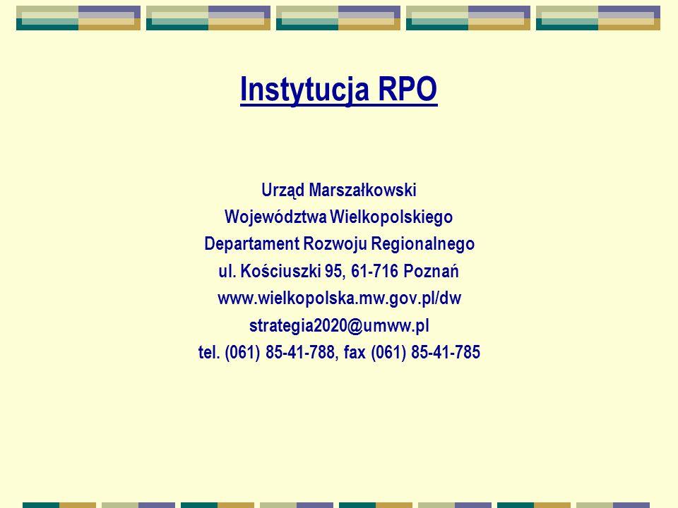 Instytucja RPO Urząd Marszałkowski Województwa Wielkopolskiego Departament Rozwoju Regionalnego ul.