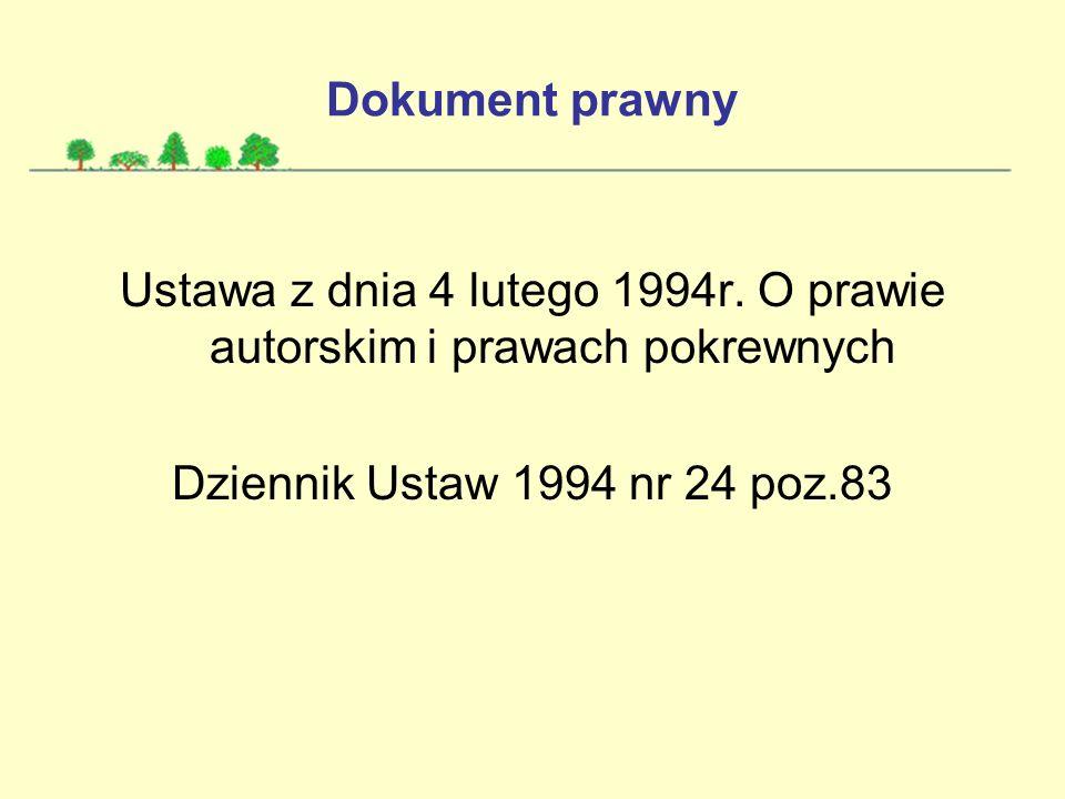 Dokument prawny Ustawa z dnia 4 lutego 1994r. O prawie autorskim i prawach pokrewnych Dziennik Ustaw 1994 nr 24 poz.83