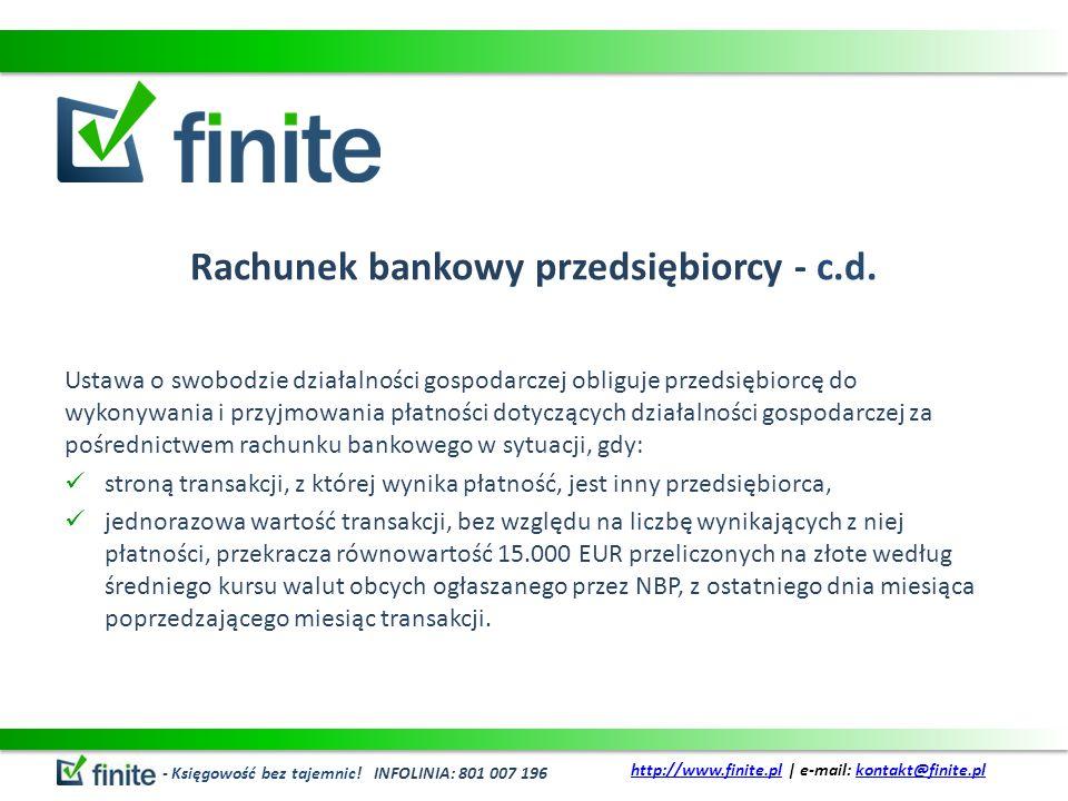 Rachunek bankowy przedsiębiorcy - c.d. Ustawa o swobodzie działalności gospodarczej obliguje przedsiębiorcę do wykonywania i przyjmowania płatności do
