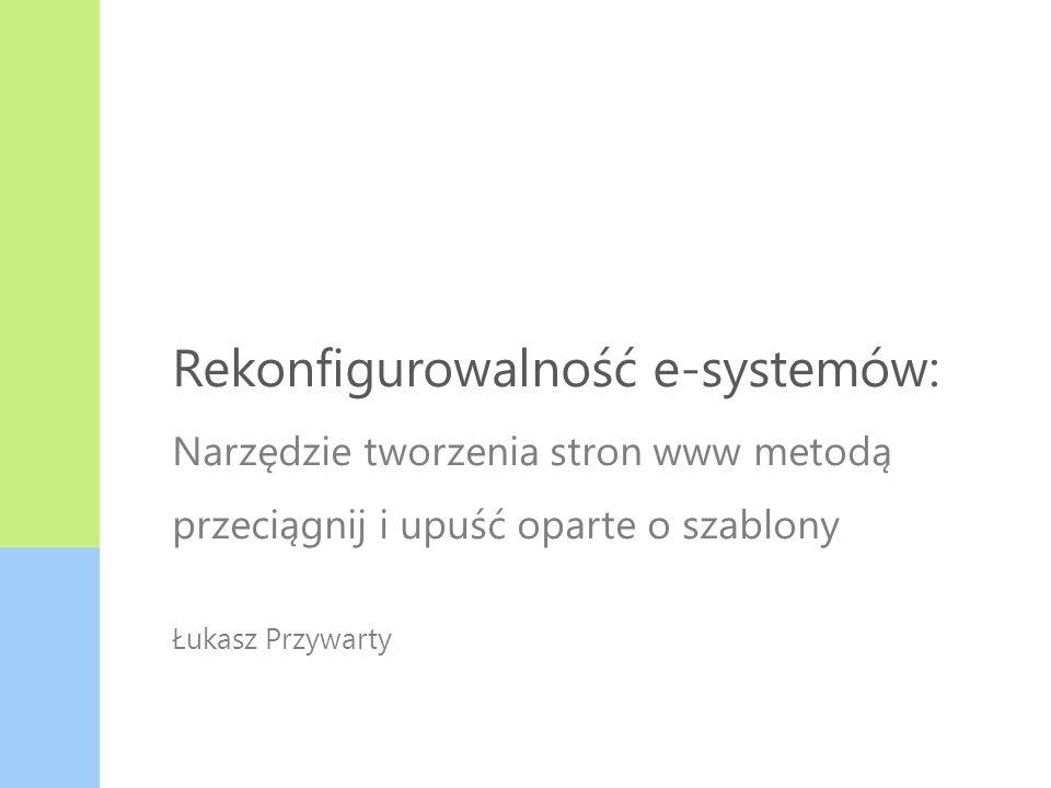 Rekonfigurowalność e-systemów: Narzędzie tworzenia stron www metodą przeciągnij i upuść oparte o szablony Łukasz Przywarty Model warstwowy TCP/IP