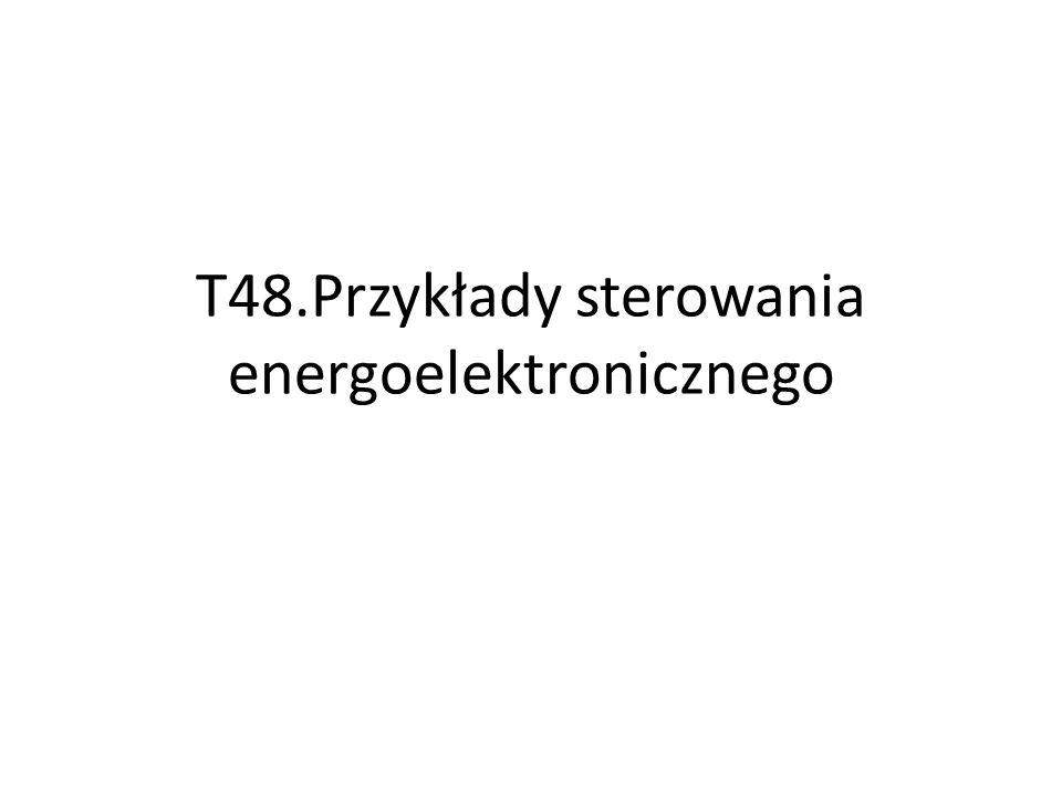 T48.Przykłady sterowania energoelektronicznego