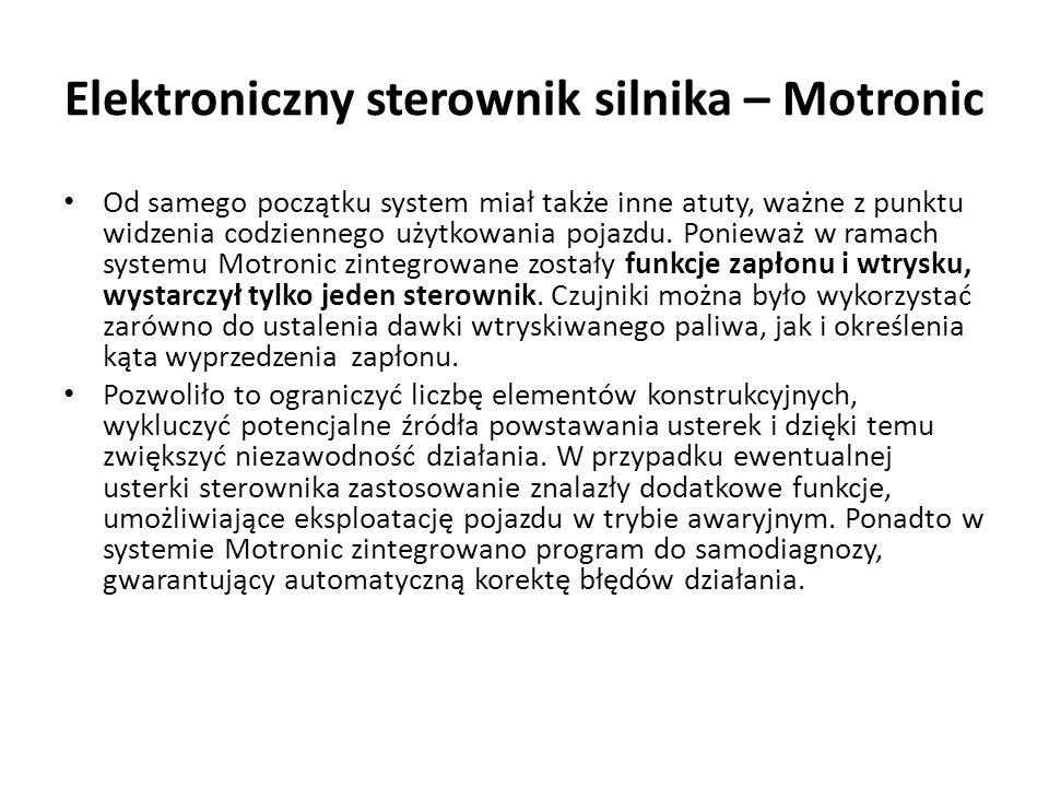 Elektroniczny sterownik silnika – Motronic Od samego początku system miał także inne atuty, ważne z punktu widzenia codziennego użytkowania pojazdu.