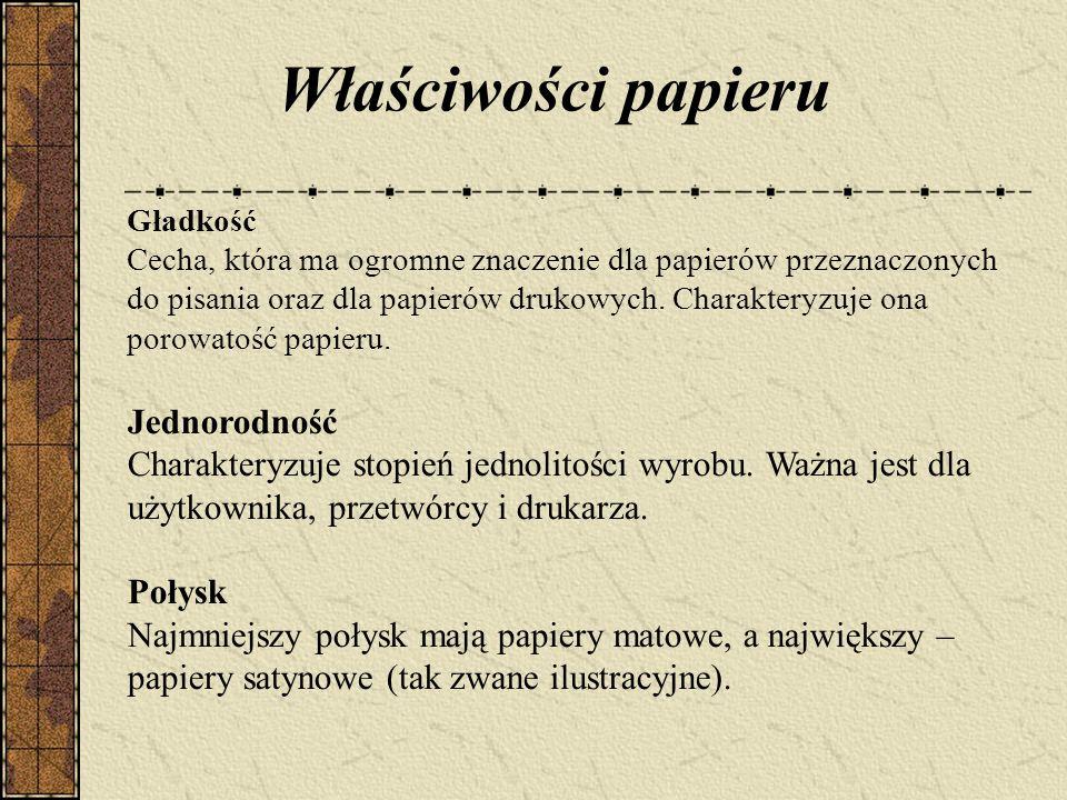 Gładkość Cecha, która ma ogromne znaczenie dla papierów przeznaczonych do pisania oraz dla papierów drukowych.