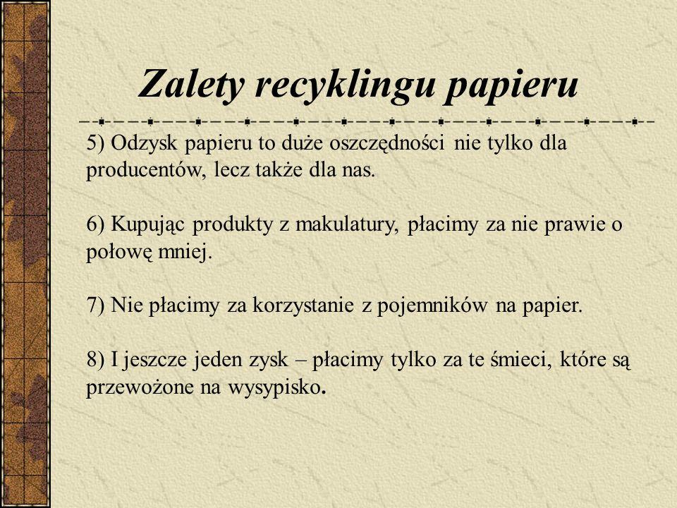 5) Odzysk papieru to duże oszczędności nie tylko dla producentów, lecz także dla nas.