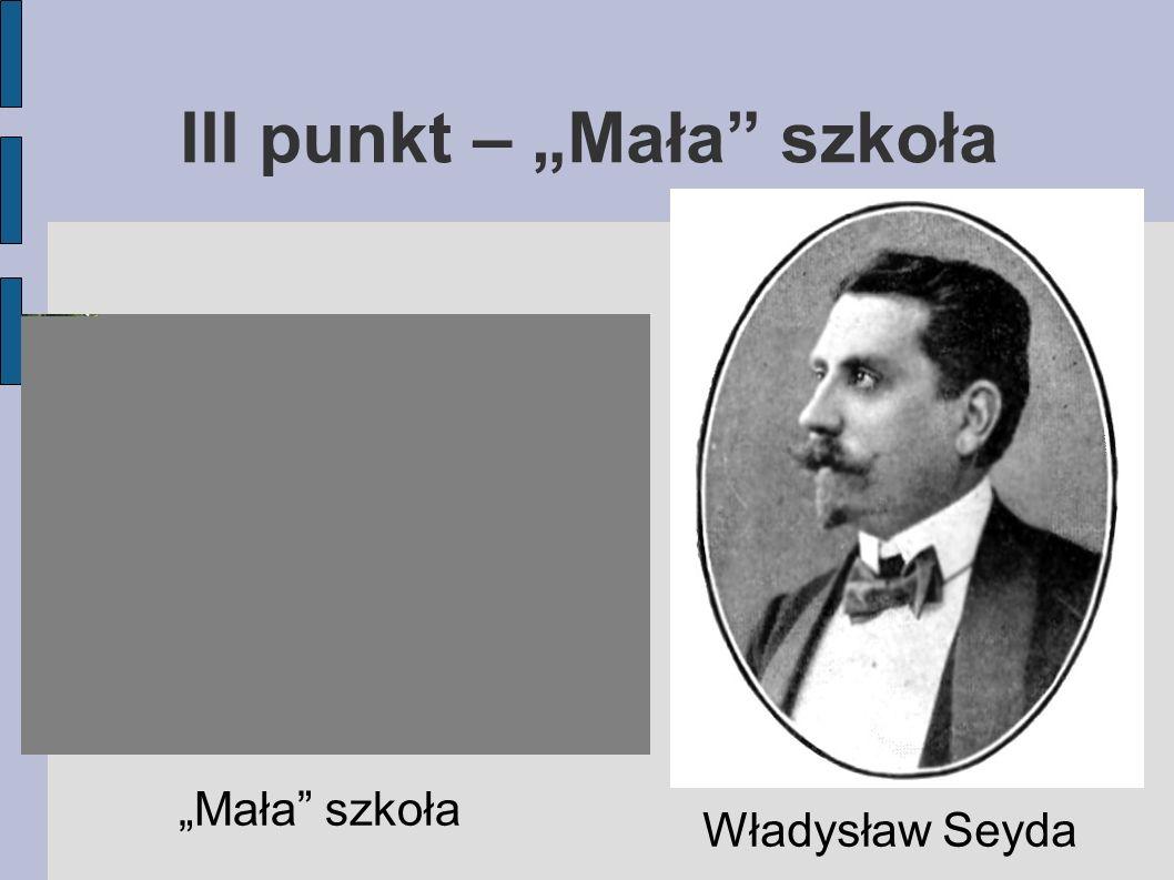Władysław Seyda Mała szkoła III punkt – Mała szkoła