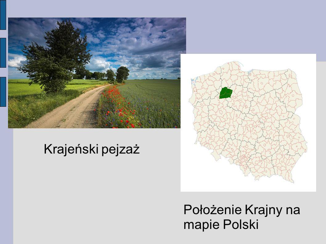 Krajeński pejzaż Położenie Krajny na mapie Polski