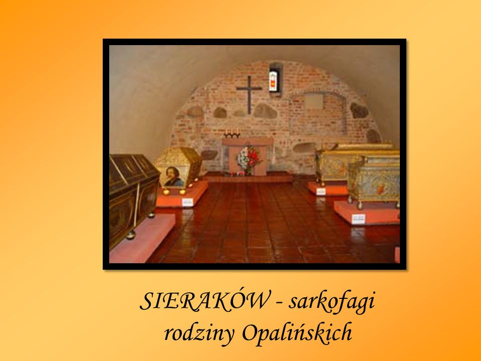 SIERAKÓW - sarkofagi rodziny Opalińskich