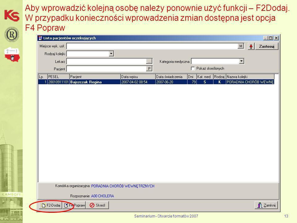 Seminarium - Otwarcie formatów 200713 Aby wprowadzić kolejną osobę należy ponownie użyć funkcji – F2Dodaj.