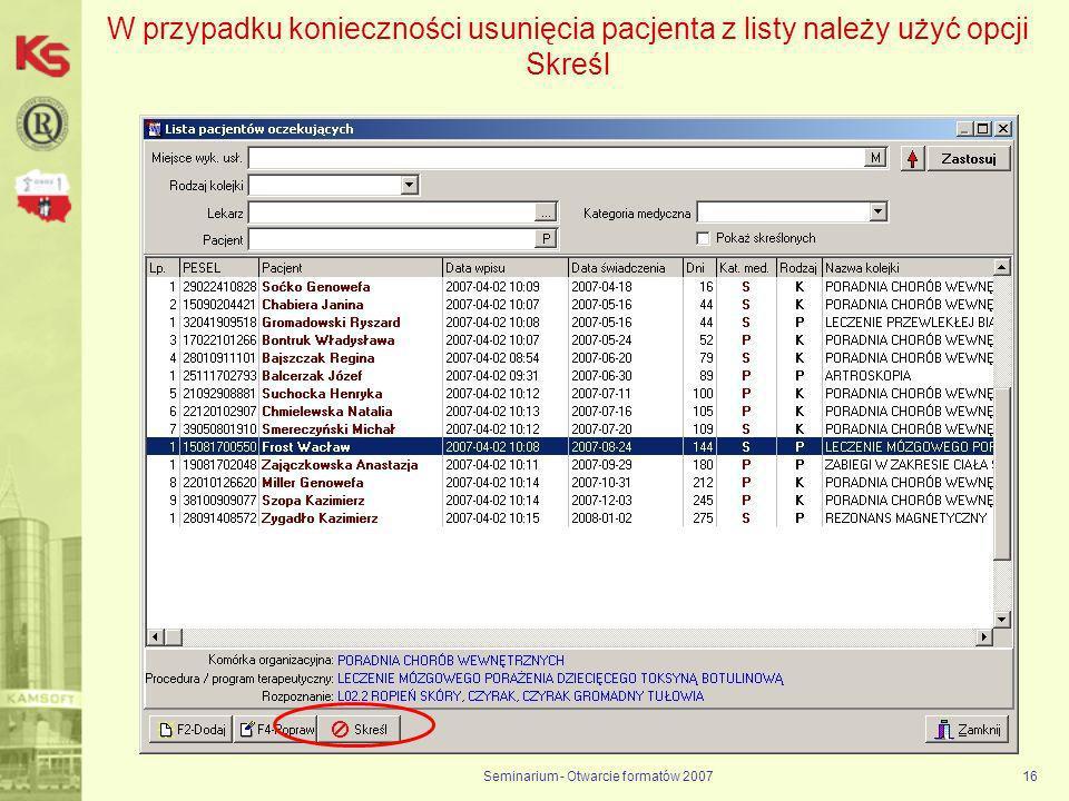 Seminarium - Otwarcie formatów 200716 W przypadku konieczności usunięcia pacjenta z listy należy użyć opcji Skreśl
