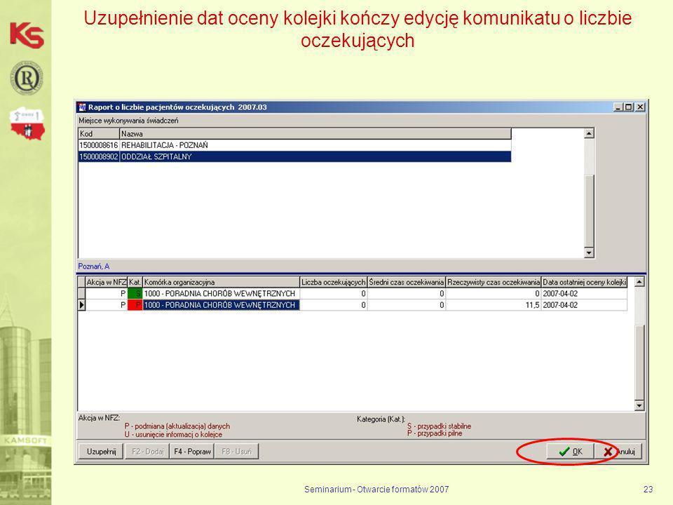 Seminarium - Otwarcie formatów 200723 Uzupełnienie dat oceny kolejki kończy edycję komunikatu o liczbie oczekujących