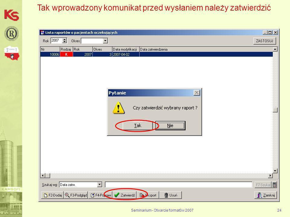 Seminarium - Otwarcie formatów 200724 Tak wprowadzony komunikat przed wysłaniem należy zatwierdzić