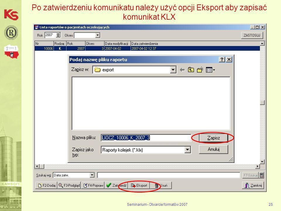 Seminarium - Otwarcie formatów 200725 Po zatwierdzeniu komunikatu należy użyć opcji Eksport aby zapisać komunikat KLX