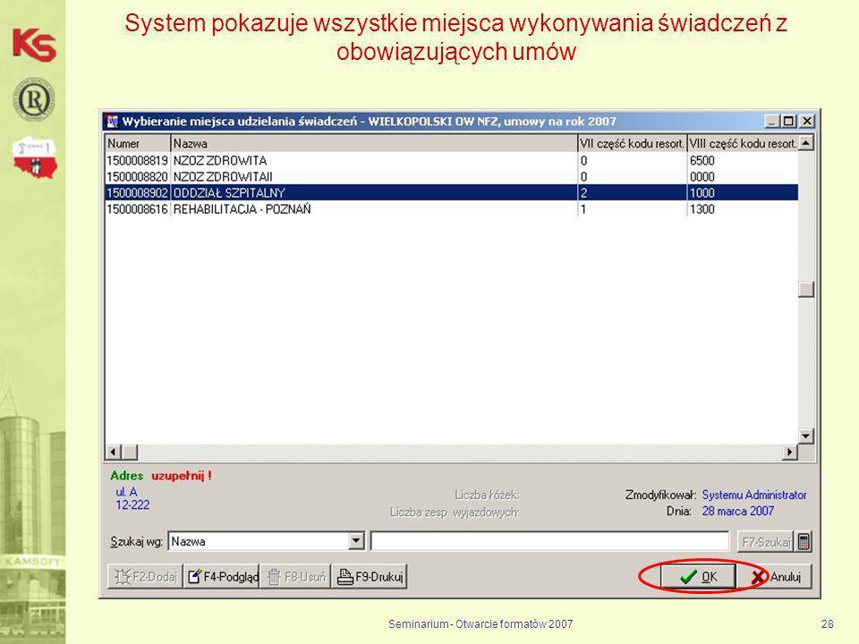 Seminarium - Otwarcie formatów 200728 System pokazuje wszystkie miejsca wykonywania świadczeń z obowiązujących umów