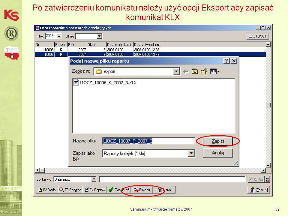 Seminarium - Otwarcie formatów 200732 Po zatwierdzeniu komunikatu należy użyć opcji Eksport aby zapisać komunikat KLX