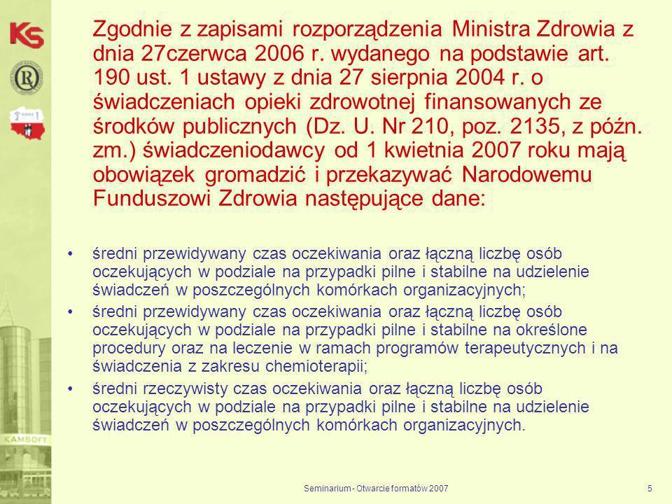 Seminarium - Otwarcie formatów 20075 Zgodnie z zapisami rozporządzenia Ministra Zdrowia z dnia 27czerwca 2006 r.