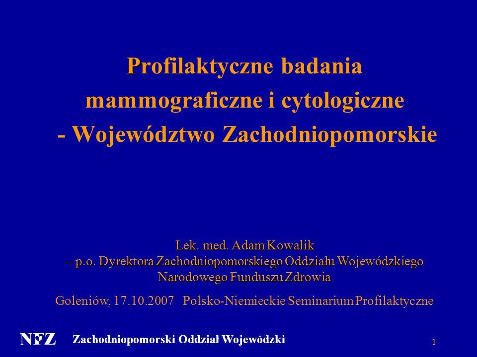 Zachodniopomorski Oddział Wojewódzki 1 P Profilaktyczne badania mammograficzne i cytologiczne - Województwo Zachodniopomorskie Lek.