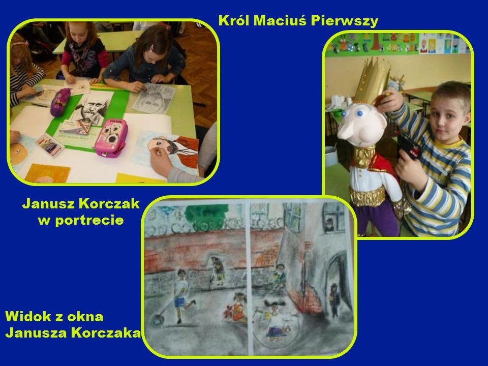 Janusz Korczak w portrecie Widok z okna Janusza Korczaka Król Maciuś Pierwszy
