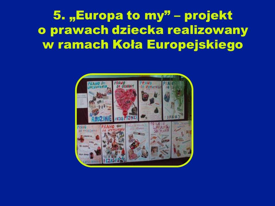 5. Europa to my – projekt o prawach dziecka realizowany w ramach Koła Europejskiego