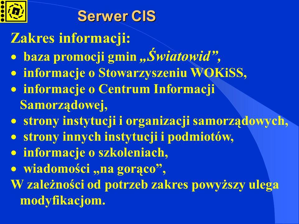 Serwer CIS Zakres informacji: baza promocji gmin Światowid, informacje o Stowarzyszeniu WOKiSS, informacje o Centrum Informacji Samorządowej, strony i