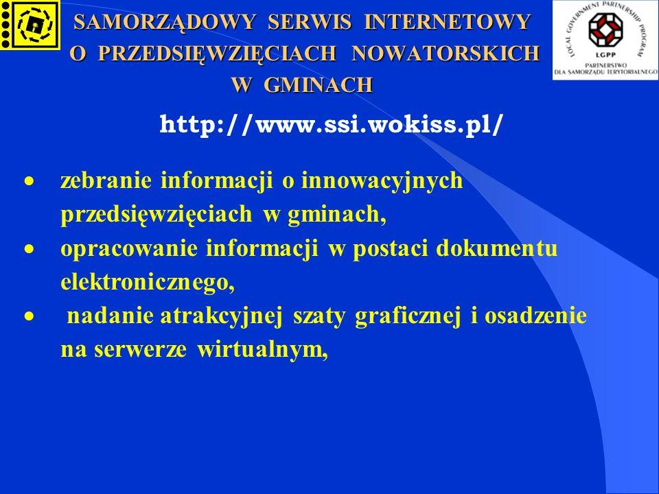SAMORZĄDOWY SERWIS INTERNETOWY O PRZEDSIĘWZIĘCIACH NOWATORSKICH W GMINACH zebranie informacji o innowacyjnych przedsięwzięciach w gminach, opracowanie