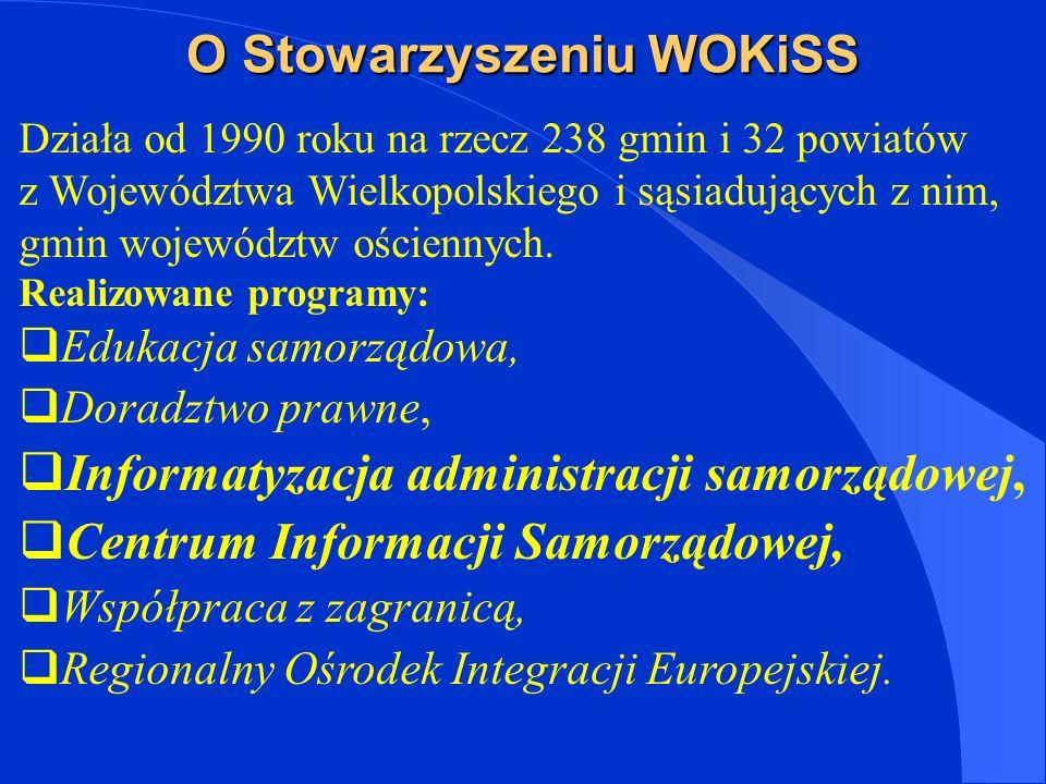 O Stowarzyszeniu WOKiSS Działa od 1990 roku na rzecz 238 gmin i 32 powiatów z Województwa Wielkopolskiego i sąsiadujących z nim, gmin województw ościennych.