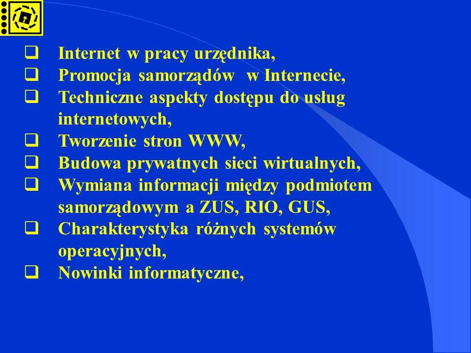 Internet w pracy urzędnika, Promocja samorządów w Internecie, Techniczne aspekty dostępu do usług internetowych, Tworzenie stron WWW, Budowa prywatnyc