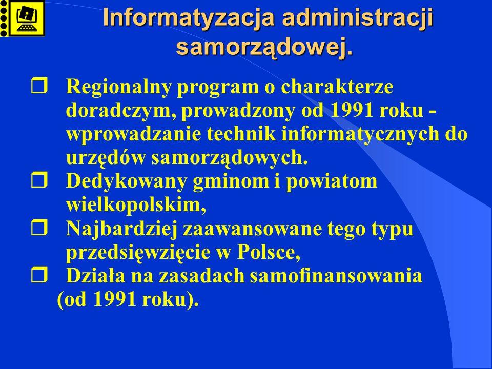 Informatyzacja administracji samorządowej. Informatyzacja administracji samorządowej. rRegionalny program o charakterze doradczym, prowadzony od 1991