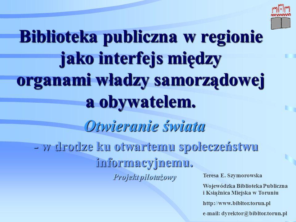 Biblioteka publiczna w regionie jako interfejs między organami władzy samorządowej a obywatelem.